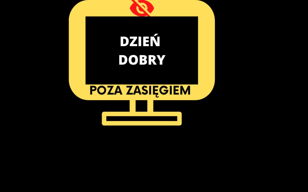 """Obejmujemy patronatem projekt """"POZA ZASIĘGIEM""""!"""